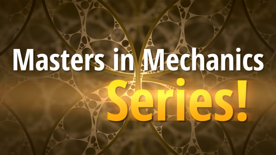 Introducing: the Masters in Mechanics Video Series